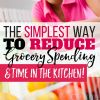 The Simplest Way to Reduce Grocery Spending (and Time in the Kitchen!)