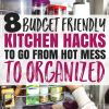 8 Budget Friendly Hacks to Take Your Kitchen from Hot Mess to Organized