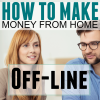 How to Make Money From Home Offline in a Business