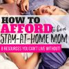How to Afford to Be a Stay-at-Home Mom: 8 Resources You Can't Live Without!