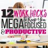 How to Have a Productive Day: 12 Work Hacks to Keep You Mega-Focused