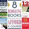 8 Blogging Books To Buy When You Can't Afford A Course.