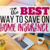 The Best Way to Save on Home Insurance