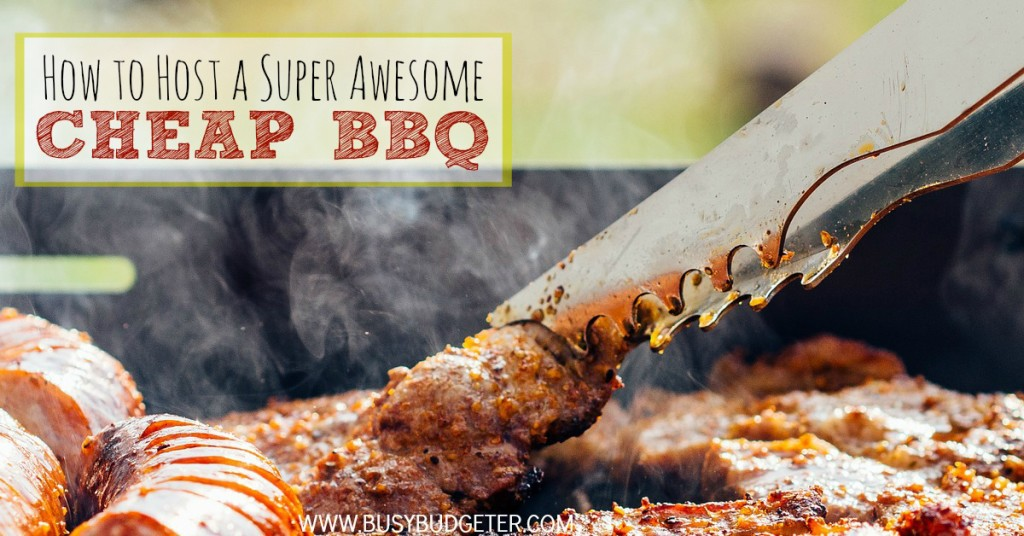 How to host a super awesome cheap BBQ