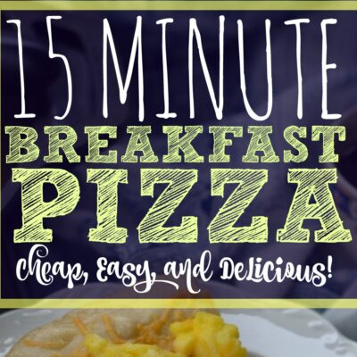 15 Minute  Sausage, Bacon, Egg & Cheese Breakfast Pizza Recipe: Cheap, Easy, and Delicious.
