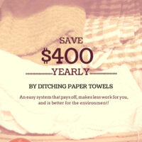 Save $400/year by switching your paper towels for cloth!