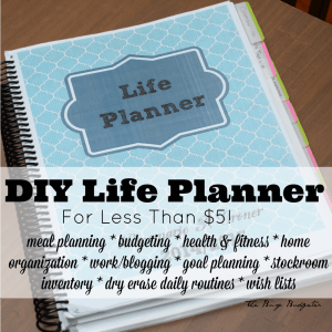 DIY Planner! Life Planner for less than $5! Sections on meal planning, budgeting, health and fitness, home organization, work/blogging, goal planning, stockroom inventory, dry erase daily routines, and wishlists.