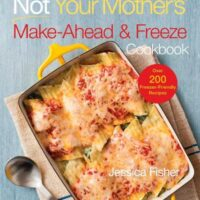 Enter to Win a Copy of Not Your Mother's Make-Ahead and Freeze Cookbook!
