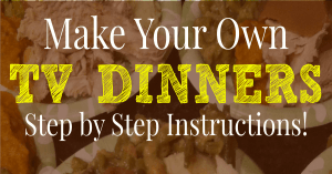 Make Your Own TV Dinners Step By Step Instructions (FB)