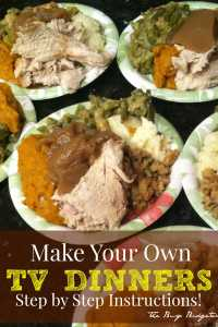 Make Your Own TV Dinners with Step by Step Instructions!