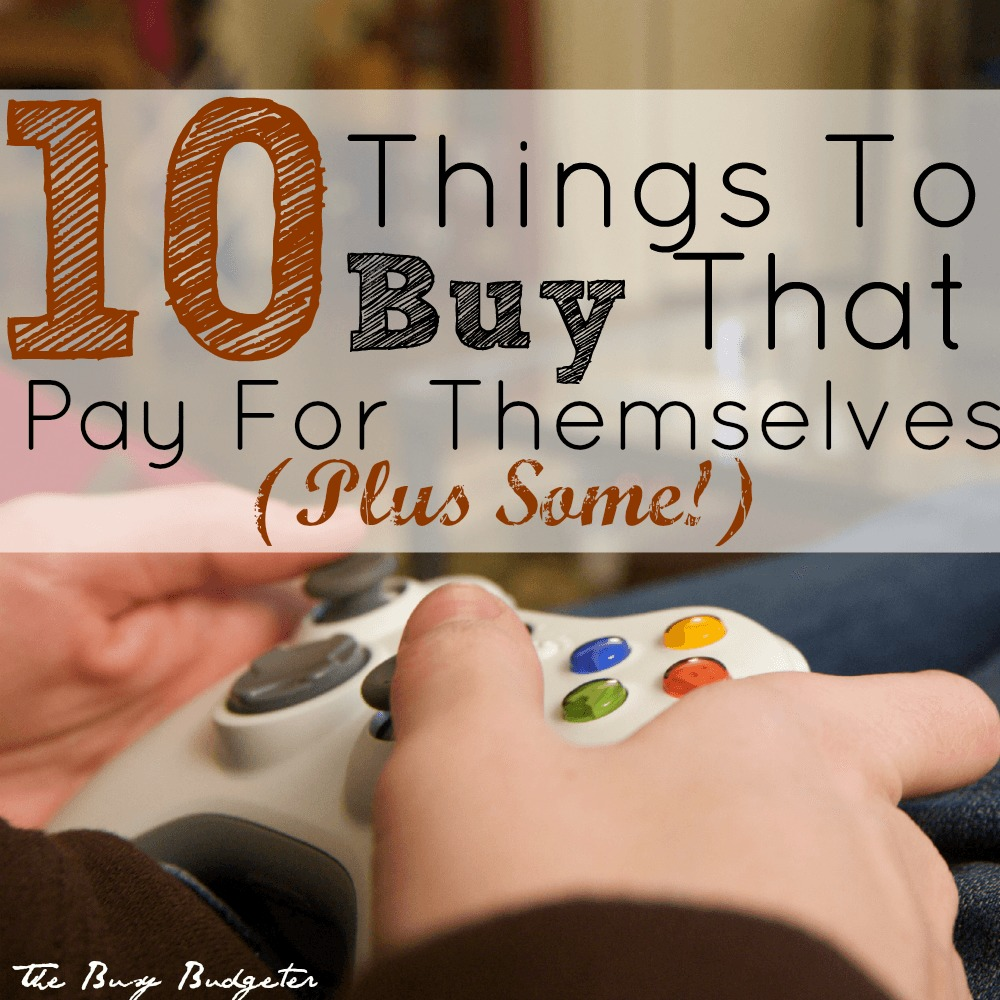 10 fun things to buy that pay for themselves plus some! The Busy Budgeter