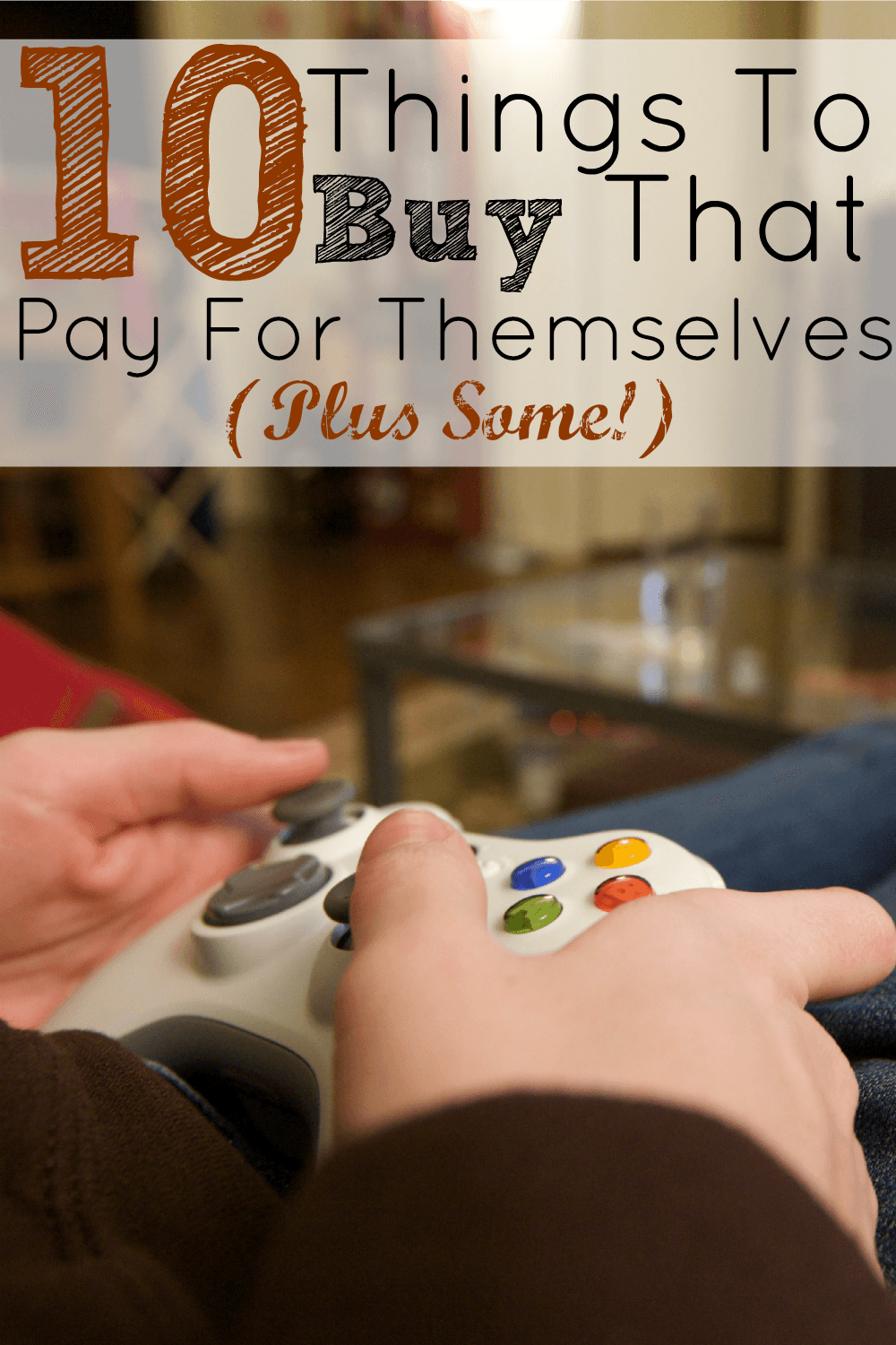 10 things to buy that pay for themselves plus some!