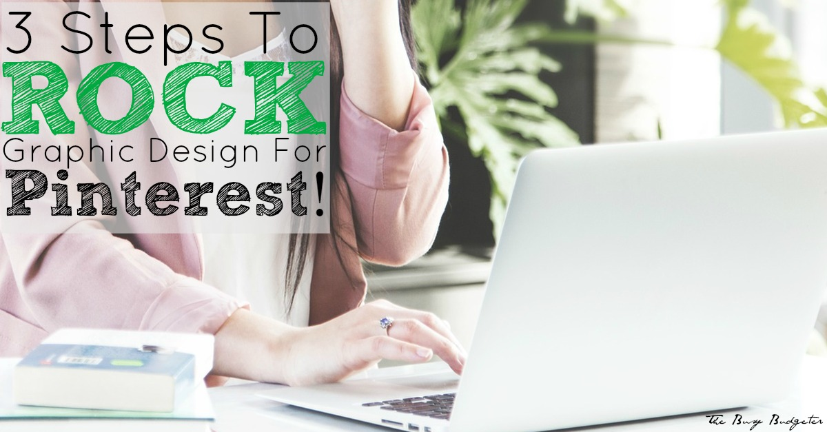 3 steps to rock graphic design for pinterest fb