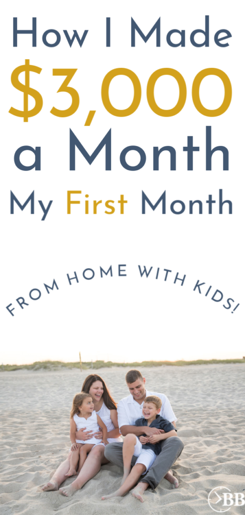 """Mom, dad, little girl and little boy are happy and smiling on the beach sitting for family photos. The text says """"How I made $3,000 a month my first month working from home with kids"""""""