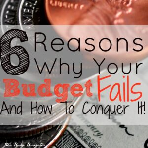 6 Reasons why your budget fails and how to conquer it!
