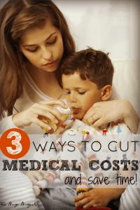 3 ways to cut medical costs and save time!
