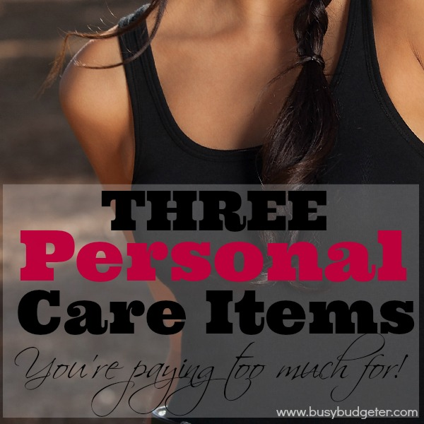 3 personal care items you're paying too much for
