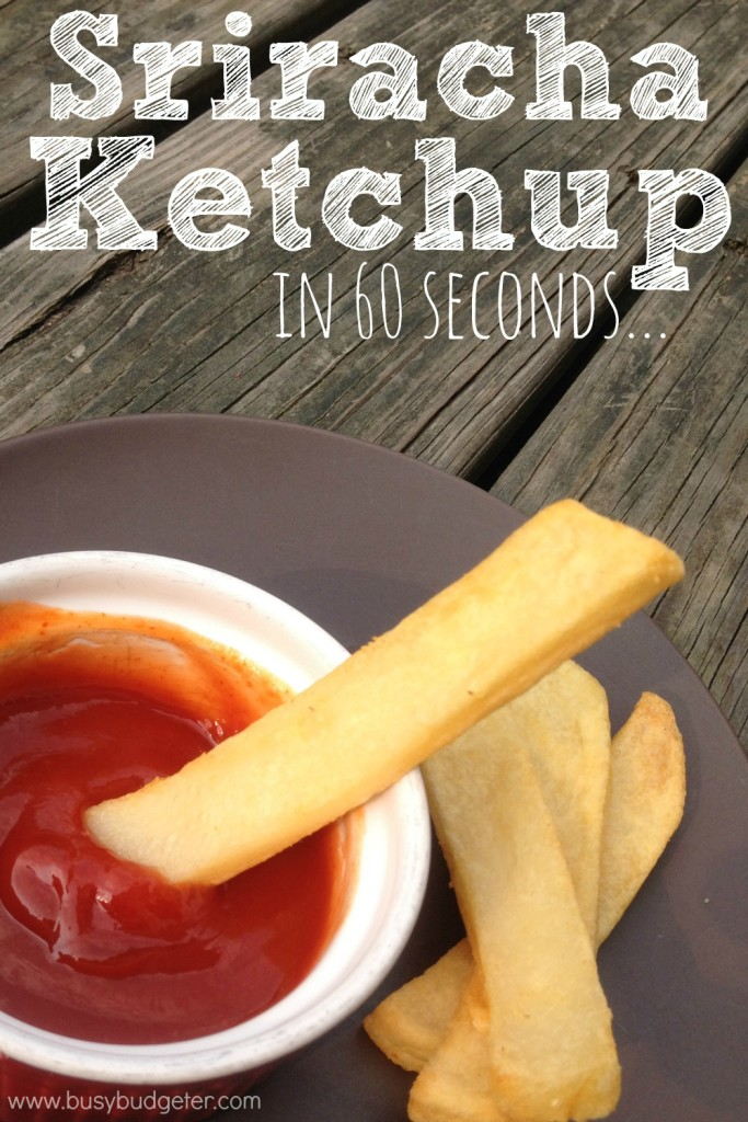 Sriracha ketchup is amazing and is so quick to put together !