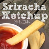 Homemade Honey Sriracha Ketchup
