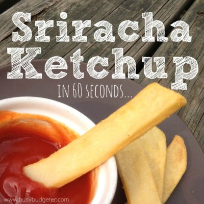 Homemade Honey Sriracha Ketchup
