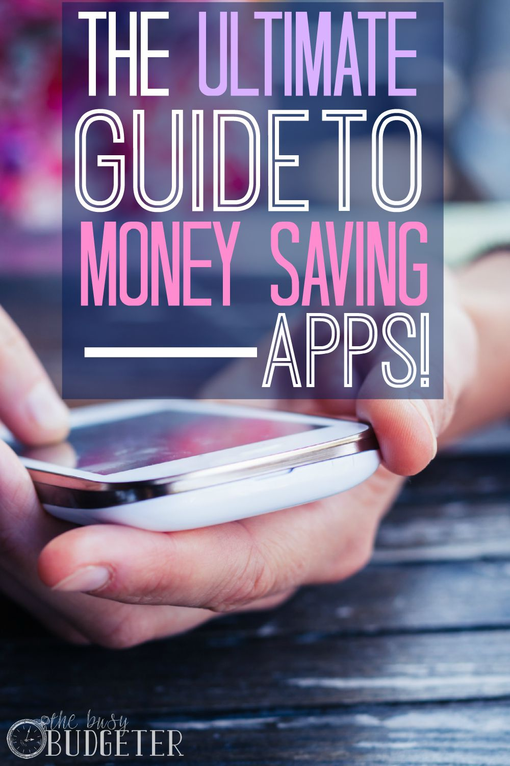 The Ultimate Guide To Money Saving Apps!