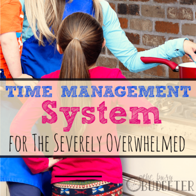 Time management system for the severely overwhelmed!