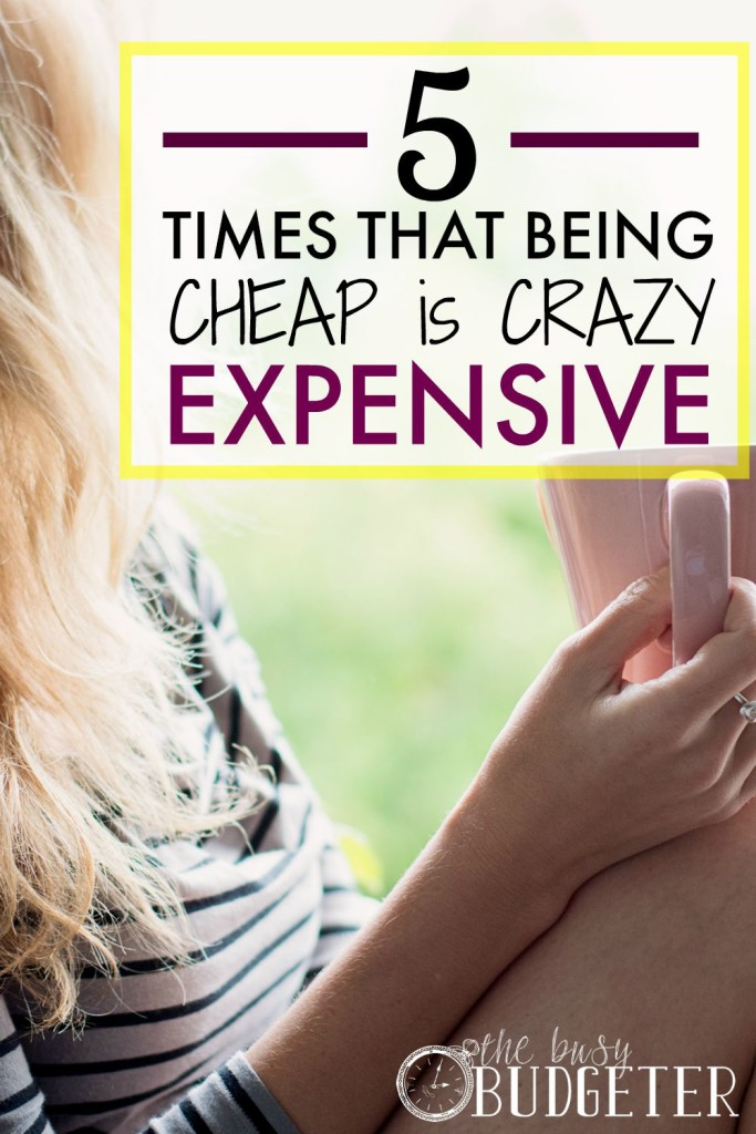 5 Time sthat being cheap is crazy expensive
