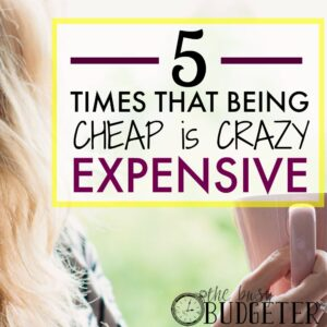 5 Times that being cheap is crazy expensive (featured)