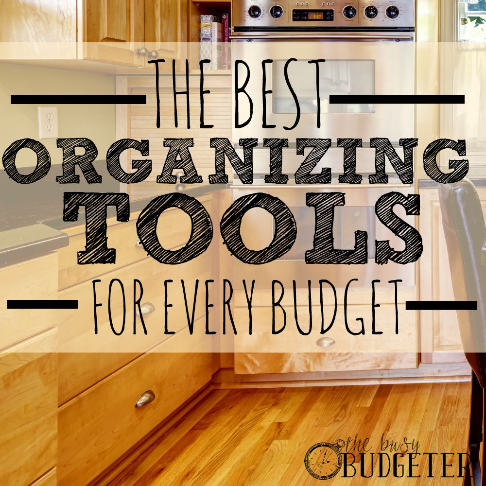 The best organizing tools for every budget