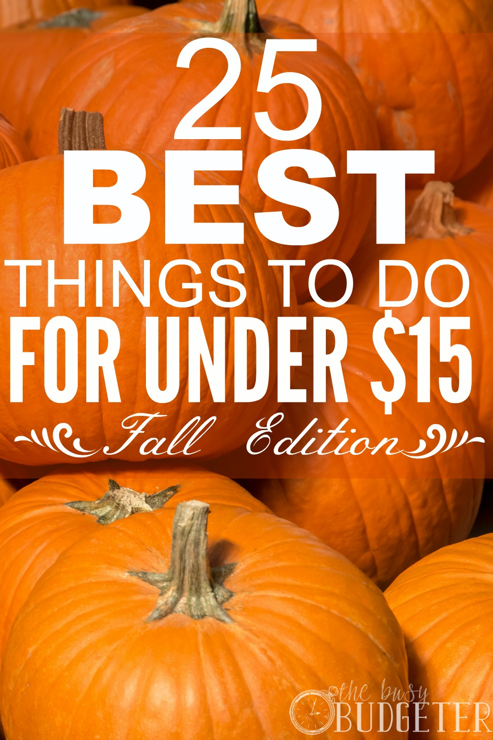 The 25 Best Things To Do For Under 15 Dollars...