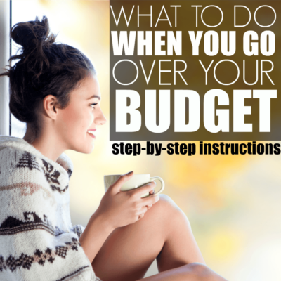What To Do When You Go Over Budget