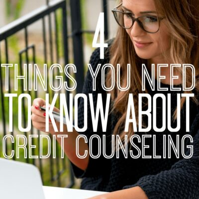 The Four Things You Need to Know About Credit Counseling