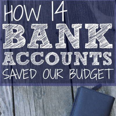 How 14 Bank Accounts Saved Our Budget