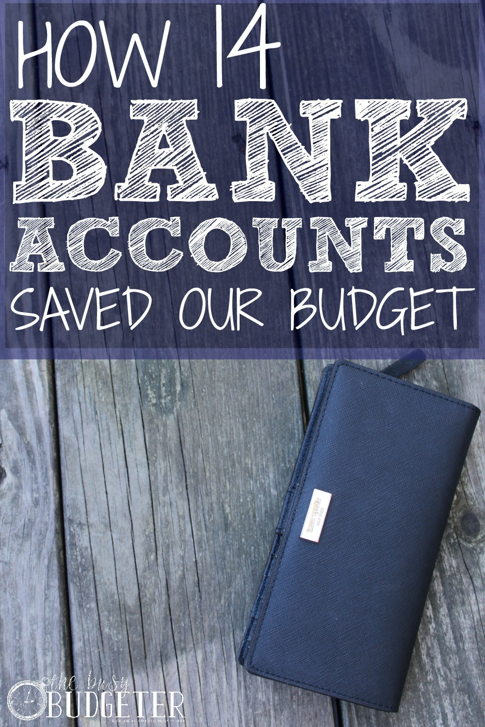 how 14 bank accounts saved our budget the busy budgeter