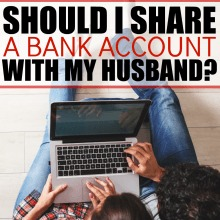 Should I share a bank account with my husband?