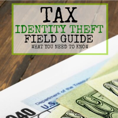 The Tax Identity Theft Field Guide