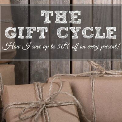The Gift Cycle Method: How to Buy Gifts for Less!