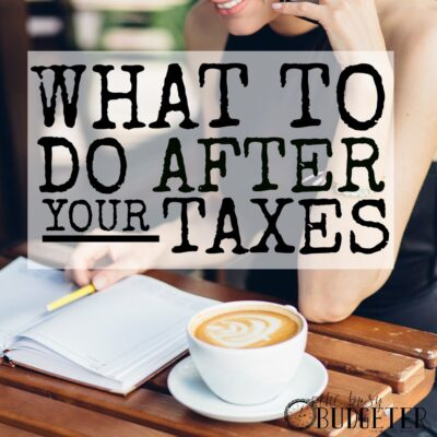 What To Do After You File Your Taxes