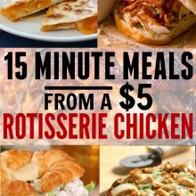 Easy Meals Using a Rotisserie Chicken