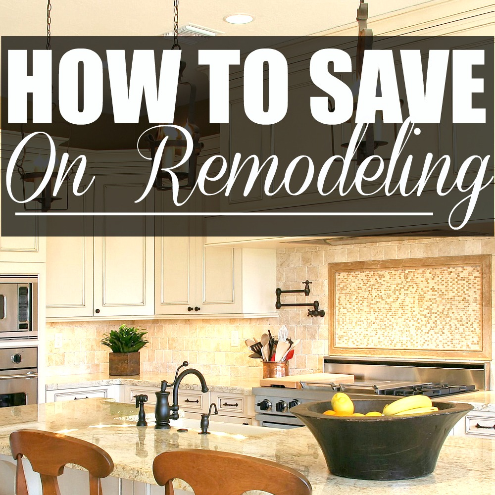 how to save on remodeling