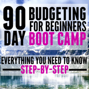 90 day budgeting for beginners boot camp featured