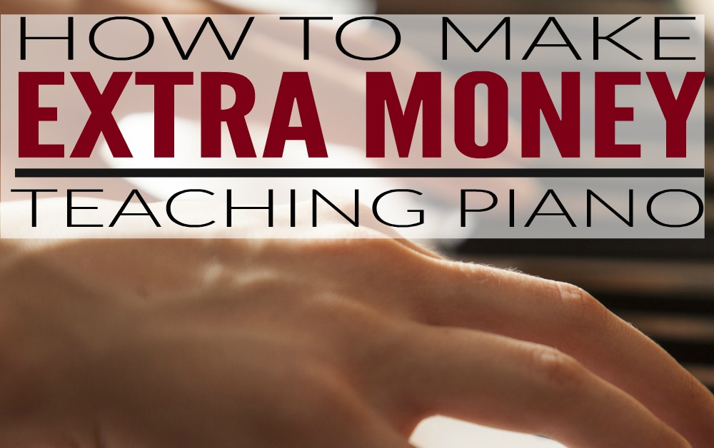 How To Make Money By Teaching Piano | Guest Post | The