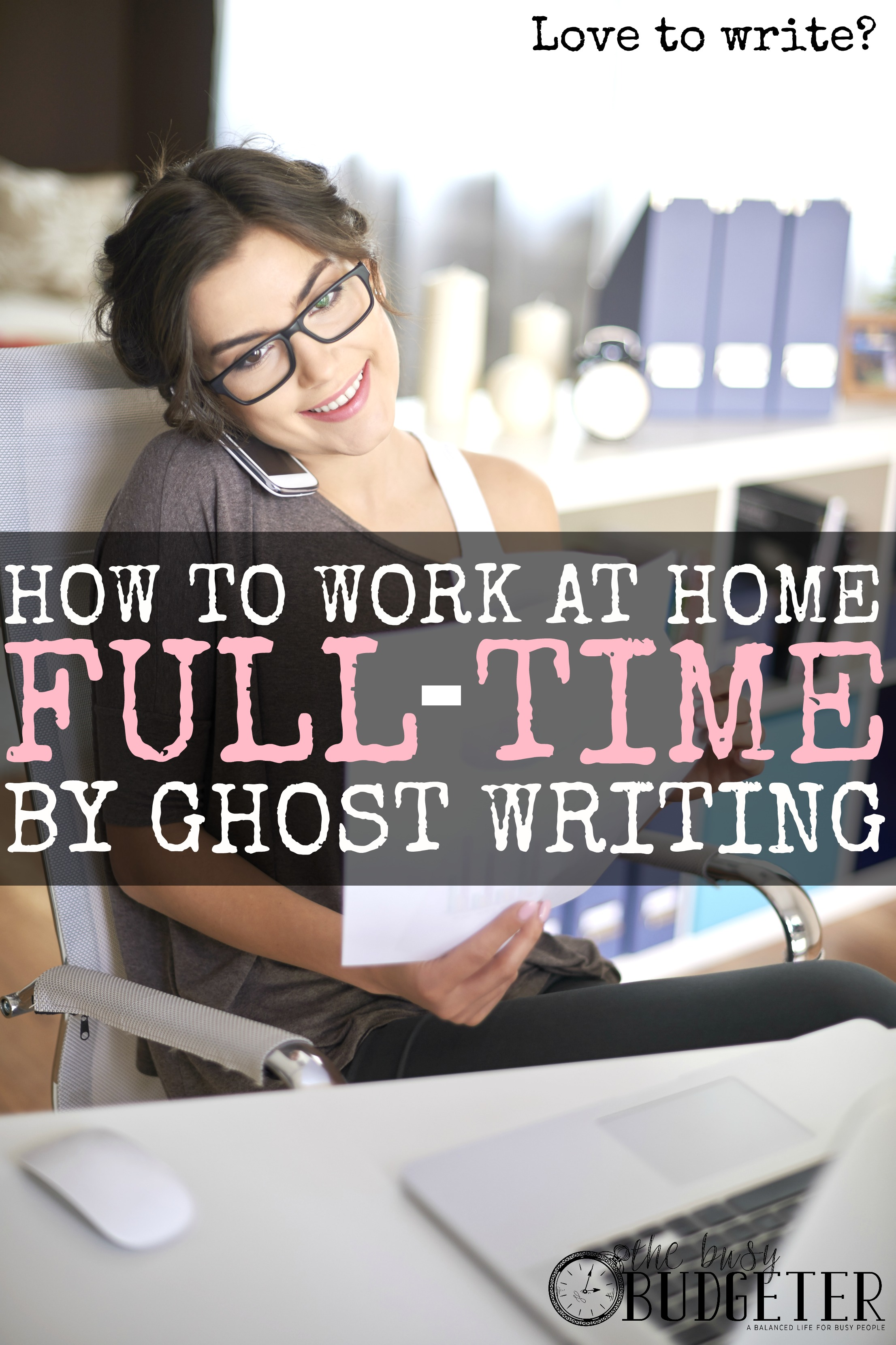 How I Make A Full Time Income By Ghostwriting The Busy
