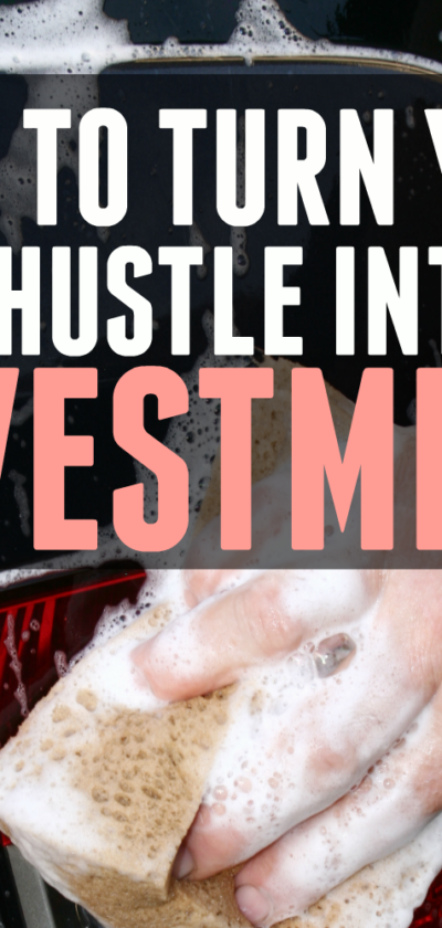 side hustle into greatest investment