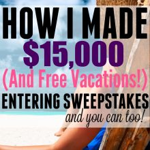 How I Made Over $15,000 and Won Free Vacations Entering Sweepstakes.