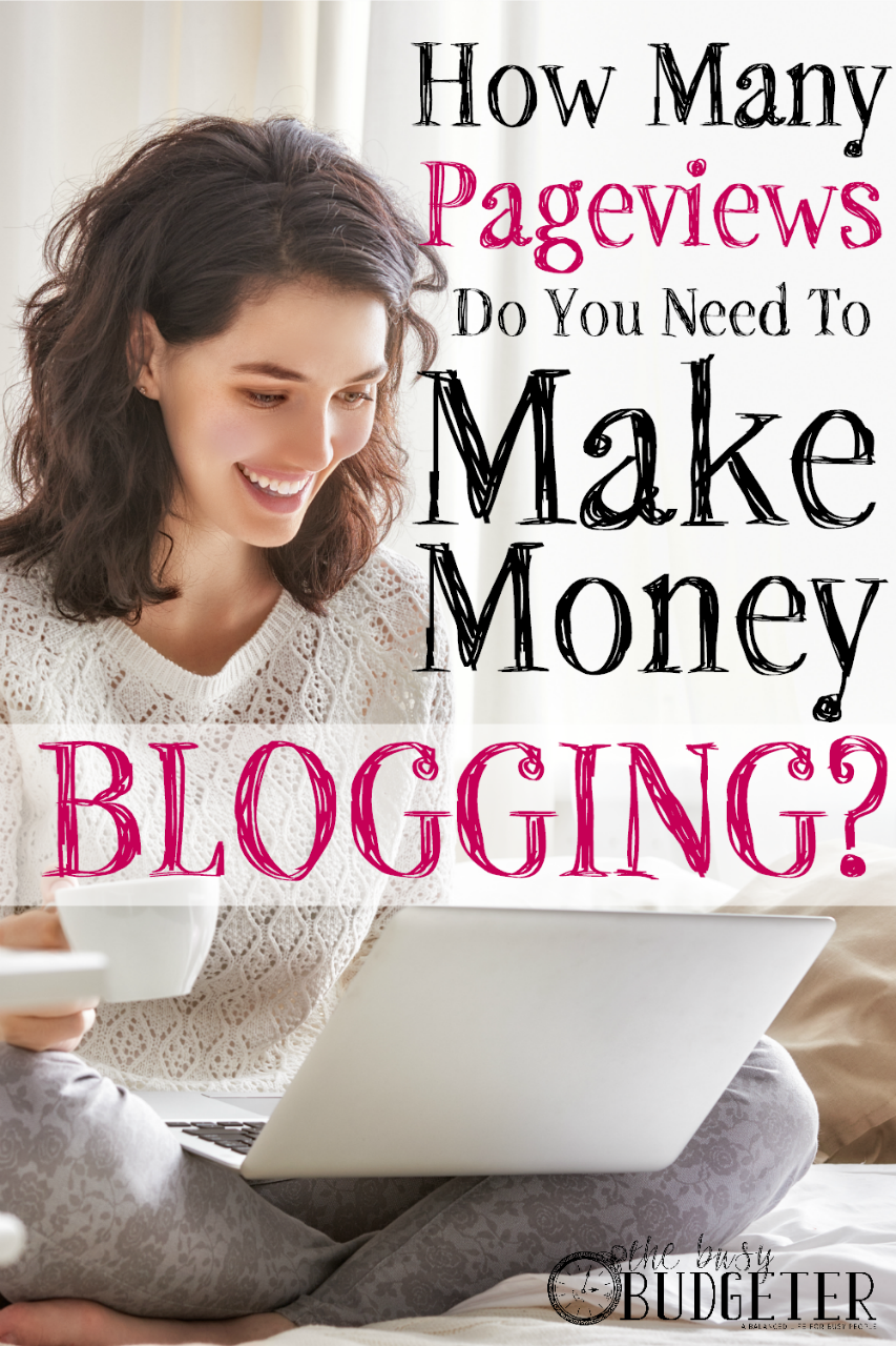 How Many Pageviews Do You Need To Make Money Blogging