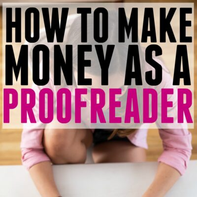 How I made $30,000 in 10 Months as a New Proofreader.