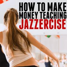 How to Make Money Teaching Jazzercise