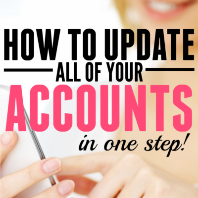 How to Update All of Your  Accounts… in One Step.