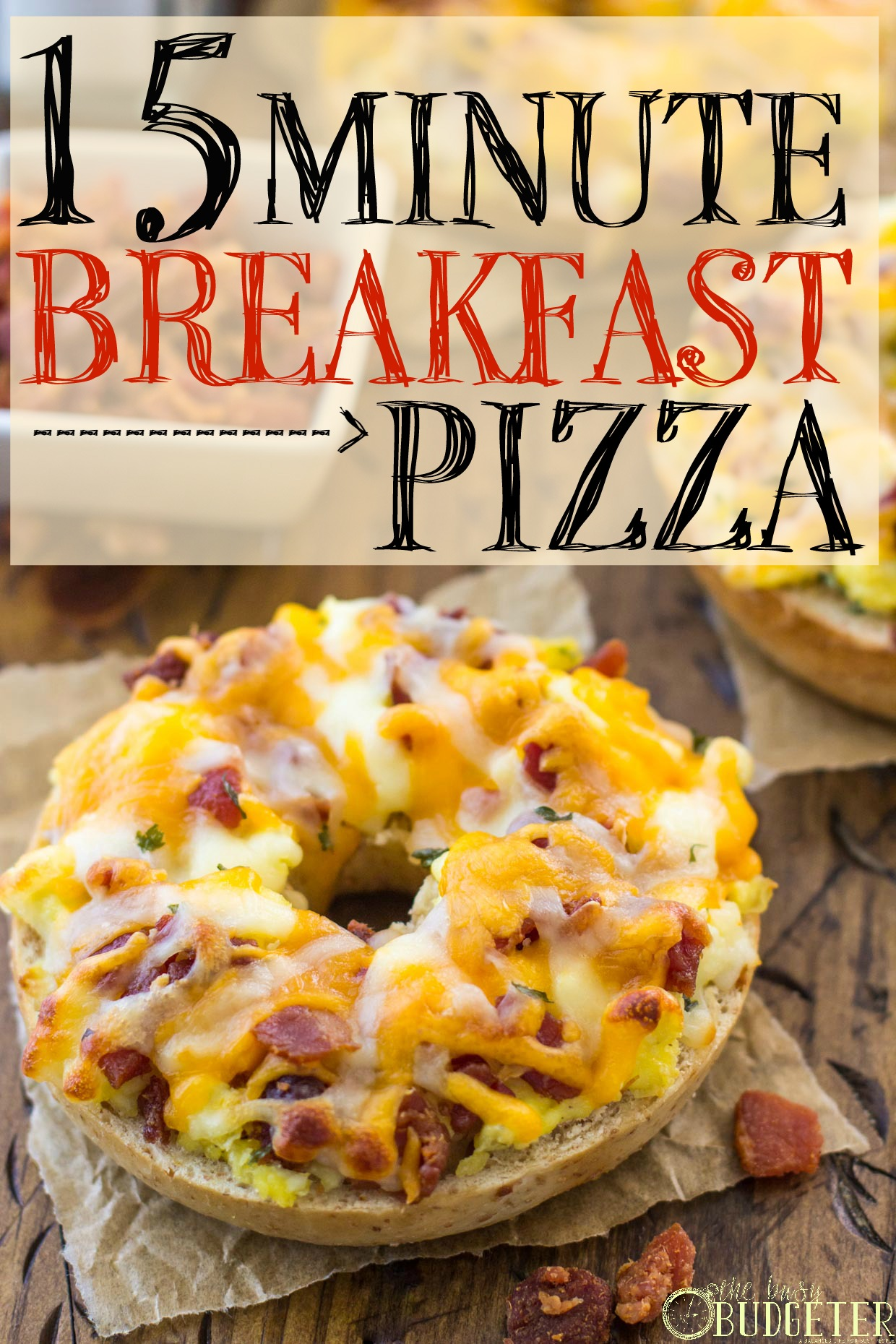 15 Minute Bacon Egg & Cheese Breakfast Pizzas (Freezer Friendly!)